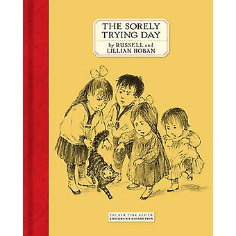 The Sorely Trying Day by Russell Hoban - Lillian Hoban - 978159017343