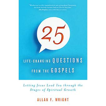 25 Life-Changing Questions from the Gospels - Letting Jesus Lead You T