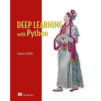 Deep Learning with Python by Francois Chollet - 9781617294433 Book