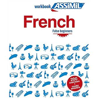 French False Beginners French False Beginners - Workbook Exercises for