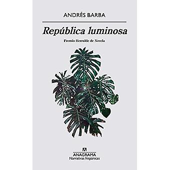 Republica Luminosa by Andres Barba - 9788433998460 Book
