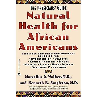 Naturlig helse for afrikanske amerikanere: The leger ' Guide