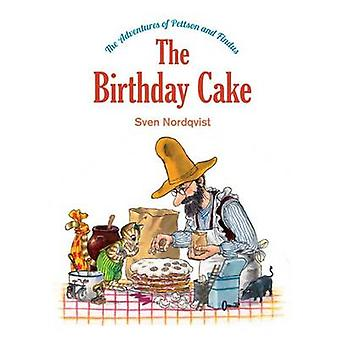The Birthday Cake - The Adventures of Pettson and Findus by Sven Nordq