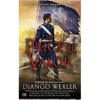 The Price of Valor by Django Wexler - 9780451418098 Book
