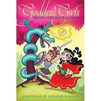 Medea the Enchantress by Joan Holub - 9781481470179 Book