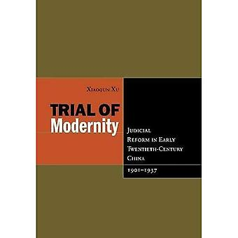 Trial of Modernity: Judicial Reform in Early Twentieth-Century China, 1901-1937