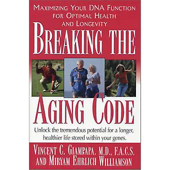 Breaking the Aging Code - Your Personal Blueprint for Optimal Health a