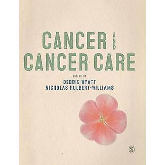 Cancer and Cancer Care by Wyatt & Debbie