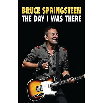 Bruce Springsteen  The Day I Was There by Neil Cossar