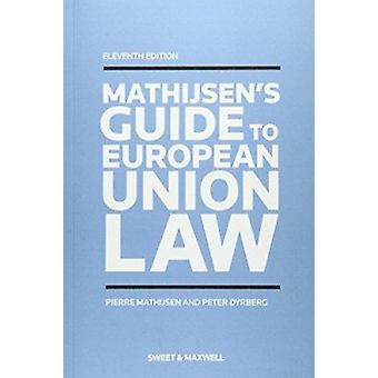 A Guide to European Union Law (11th edition) by P.S.R.F. Mathijsen -