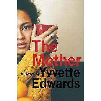 The Mother by Yvvette Edwards - 9780062440778 Book