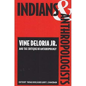 Indians and Anthropologists: Vine Deloria, Jr., and the Critique of Anthropology