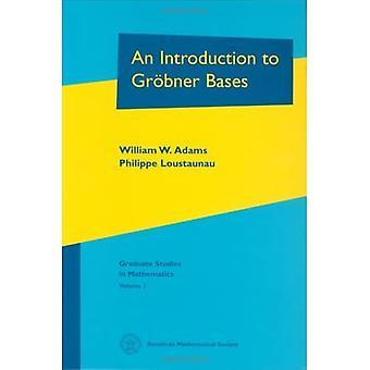 Une Introduction aux Bases Grobner (études supérieures en mathématiques)