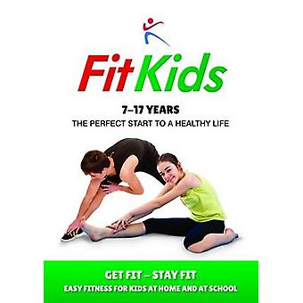 Fit Kids 717 years by Duffy & Robert