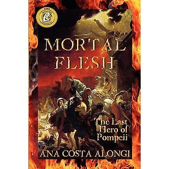 Mortal Flesh by Costa Alongi & Ana