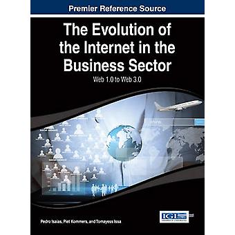 The Evolution of the Internet in the Business Sector Web 1.0 to Web 3.0 by Isaias & Pedro
