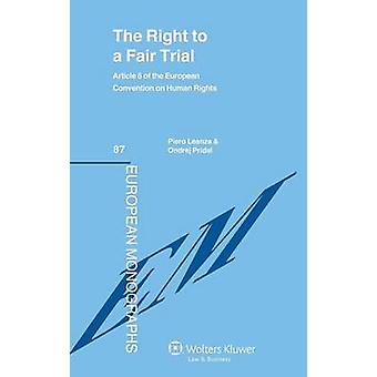 The Right to a Fair Trial by Leanza