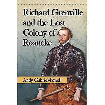 Richard Grenville e la colonia perduta di Roanoke