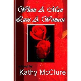 When a Man Luvs a Woman by McClure & Kathy