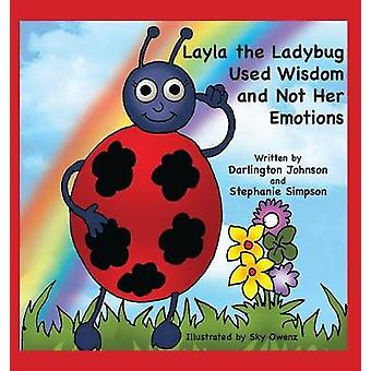 Layla the Ladybug Used Wisdom and Not Her Emotions by Johnson & Darlington
