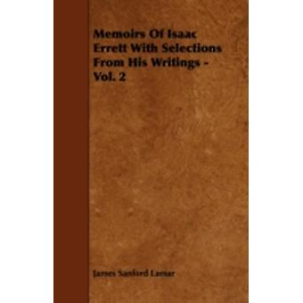 Memoirs of Isaac Errett with Selections from His Writings  Vol. 2 by Lamar & James Sanford