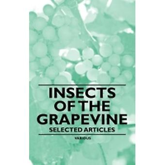 Insects of the Grapevine  Selected Articles by Various