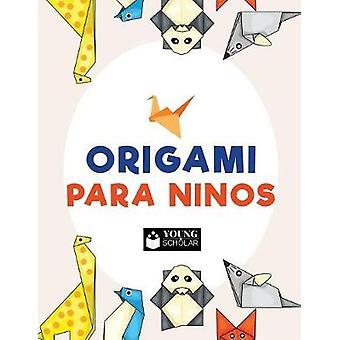 Origami para ninos by Scholar & Young