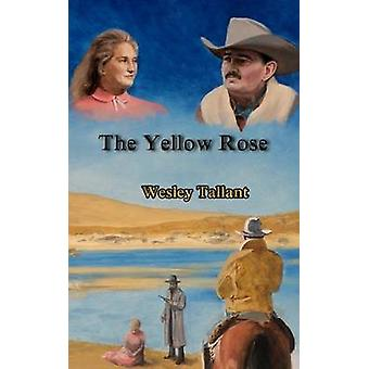 The Yellow Rose by Tallant & Wesley