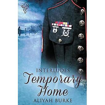 Interludes Temporary Home by Burke & Aliyah