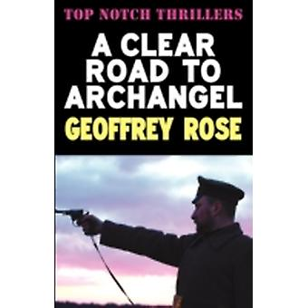Clear Road to Archangel by Rose & Geoffrey
