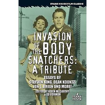Invasion of the Body Snatchers A Tribute by McCarthy & Kevin