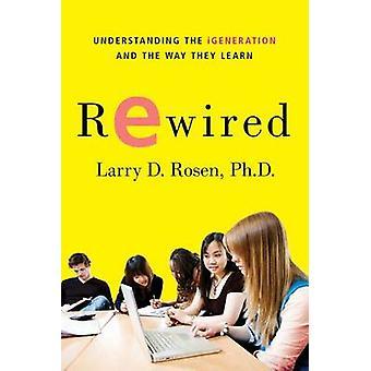 Rewired by Rosen & Larry D