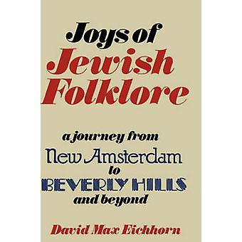 Joys of Jewish Folklore by Eichorn & David Max