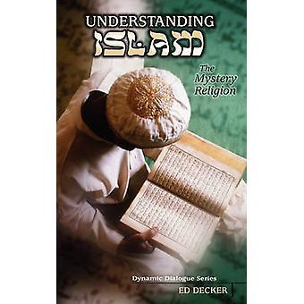 Understanding Islam by Decker & Ed