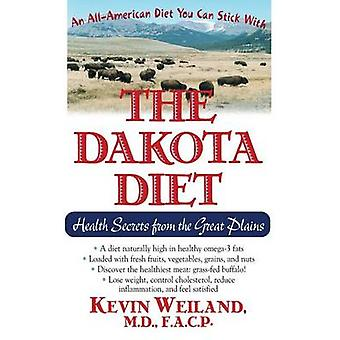 The Dakota Diet Health Secrets from the Great Plains by Weiland & Kevin