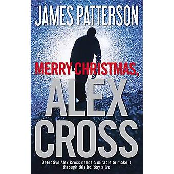 Merry Christmas - Alex Cross by James Patterson - 9780316399531 Book