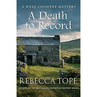 A Death to Record - The riveting countryside mystery by Rebecca Tope -