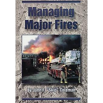 Managing Major Fires by John F. Coleman - 9780912212968 Book