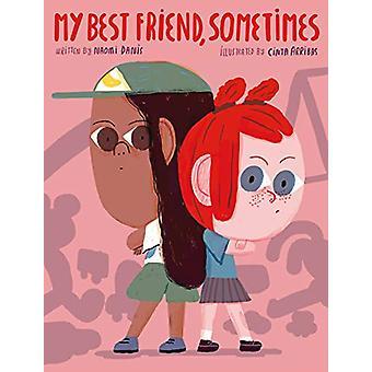 My Best Friend - Sometimes by Naomi Danis - 9781576879467 Book