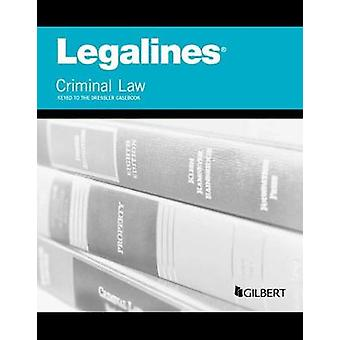 Legalines on Criminal Law - Keyed to Dressler by Editorial Staff Publ