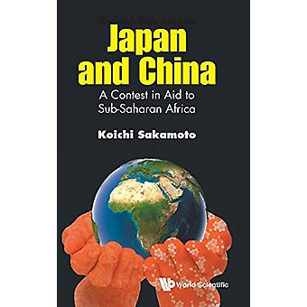 Japan And China - A Contest In Aid To Sub-saharan Africa by Koichi Sak