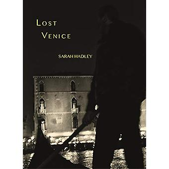 Lost Venice by Sarah Hadley - 9788862087063 Book