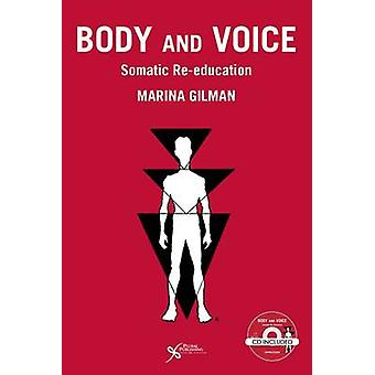 Body and Voice - Somatic Re-Education by Marina Gilman - 9781597565097