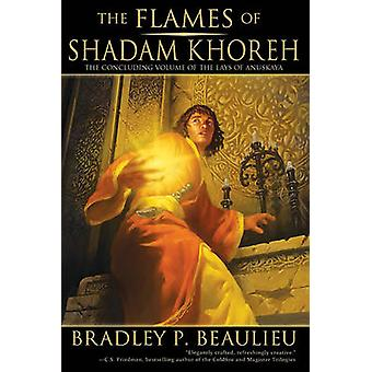 The Flames of Shadam Khoreh by Bradley P Beaulieu - 9781597805506 Book
