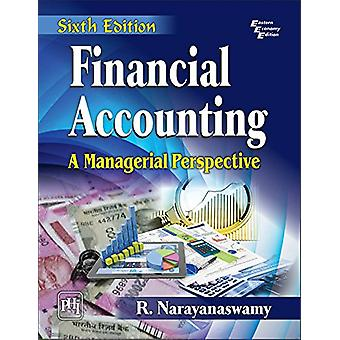 Financial Accounting - A Managerial Perspective by R. Narayanaswamy -
