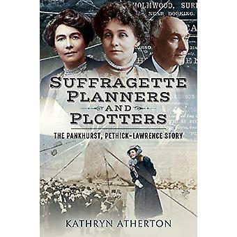 Sufragistas e Plotters - O Pankhurst/Pethick-Lawrence Sto