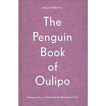 The Penguin Book of Oulipo - Queneau - Perec - Calvino and the Adventu