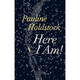 Here I Am! by Pauline Holdstock - 9781771963091 Book