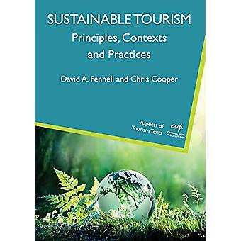 Sustainable Tourism - Principles - Contexts and Practices by David A.