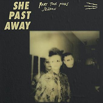 She Past Away - Part Time Punks Session [Vinyl] Us import